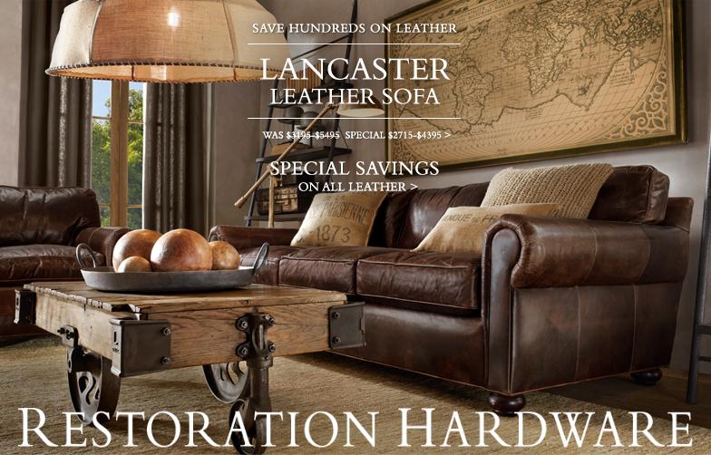 Restoration hardware coupons save hundreds on all leather for Restoration hardware furniture manufacturer
