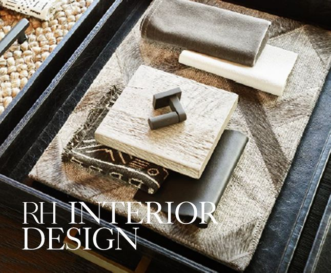 RH Interior Design - RH Interior Design offers an unprecedented level of design services. Our designers partner with clients to collaborate and ideate, drawing on RH's vast resources to reimagine one room or an entire home.