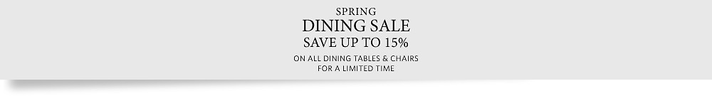 Save up to 15% on all Dining Tables & Chairs