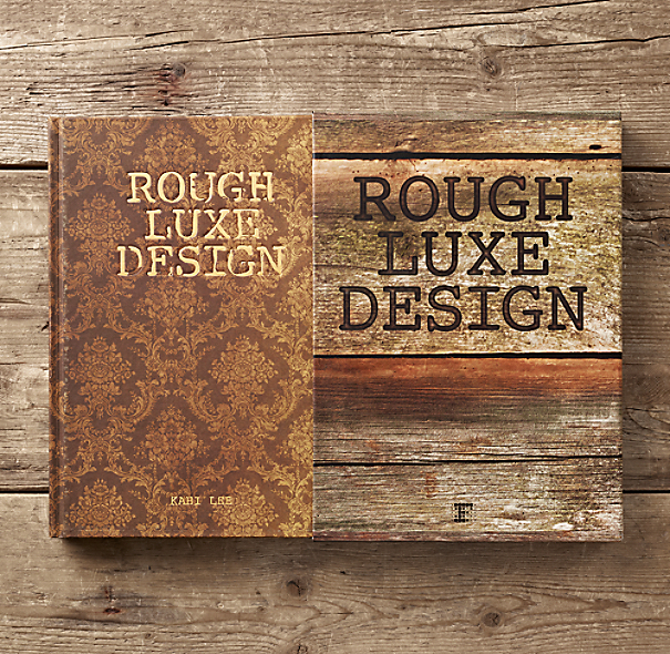 Rough Luxe Design