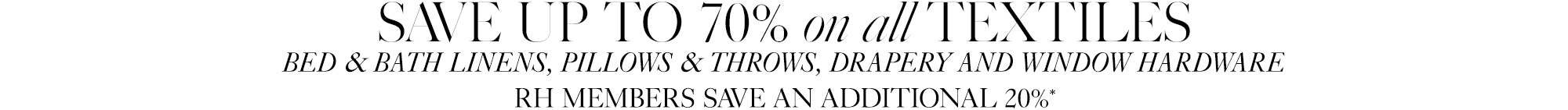 Save 20-70% on all Textiles