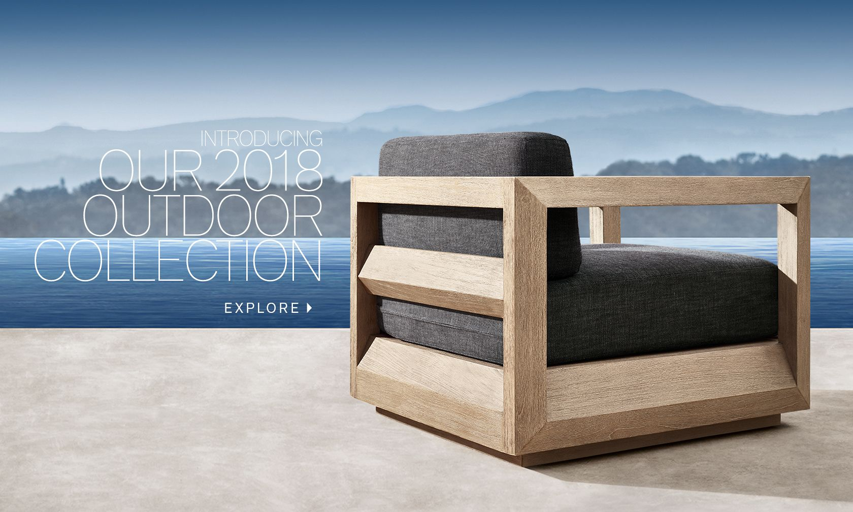 RH Outdoor. Explore Our 2018 Collection.