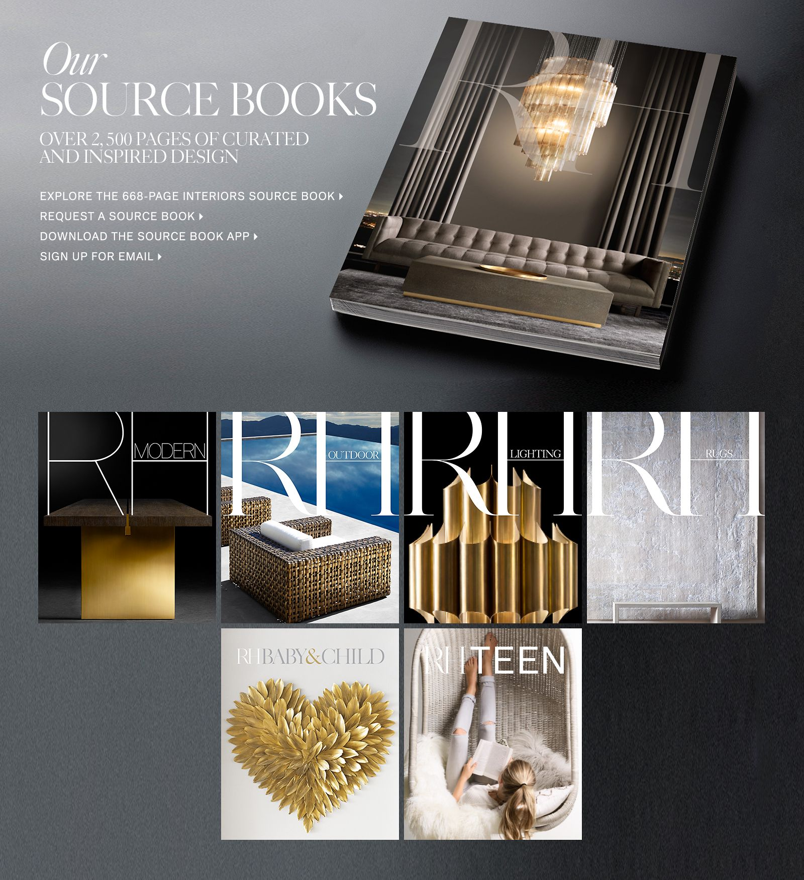 RH Source Books. Over 2,500 pages of curated and inspired design.