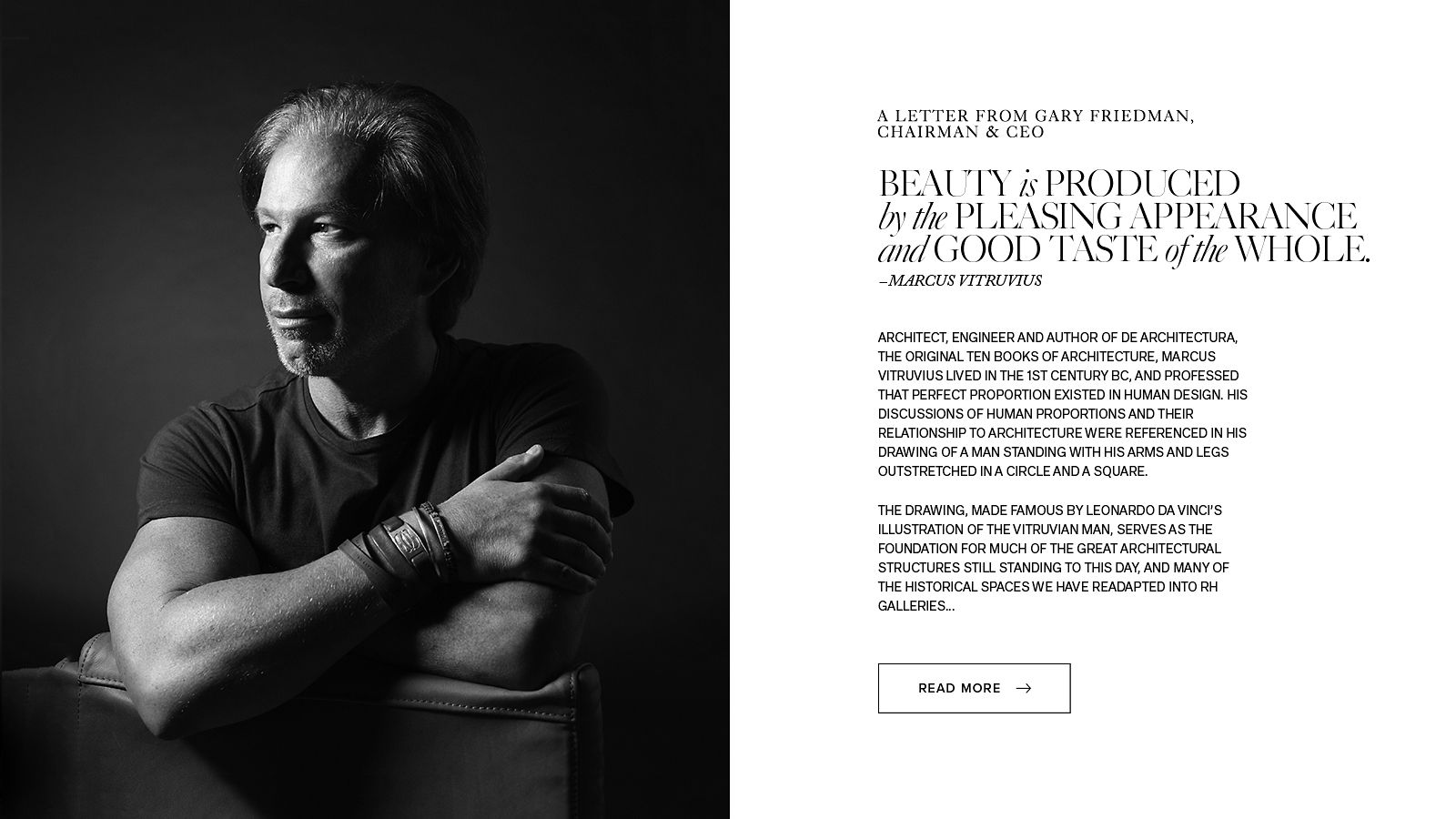 "A Letter from Chairman and CEO Gary Friedman. ""Beauty is produced by the pleasing appearance and good taste of the whole""...Read more."