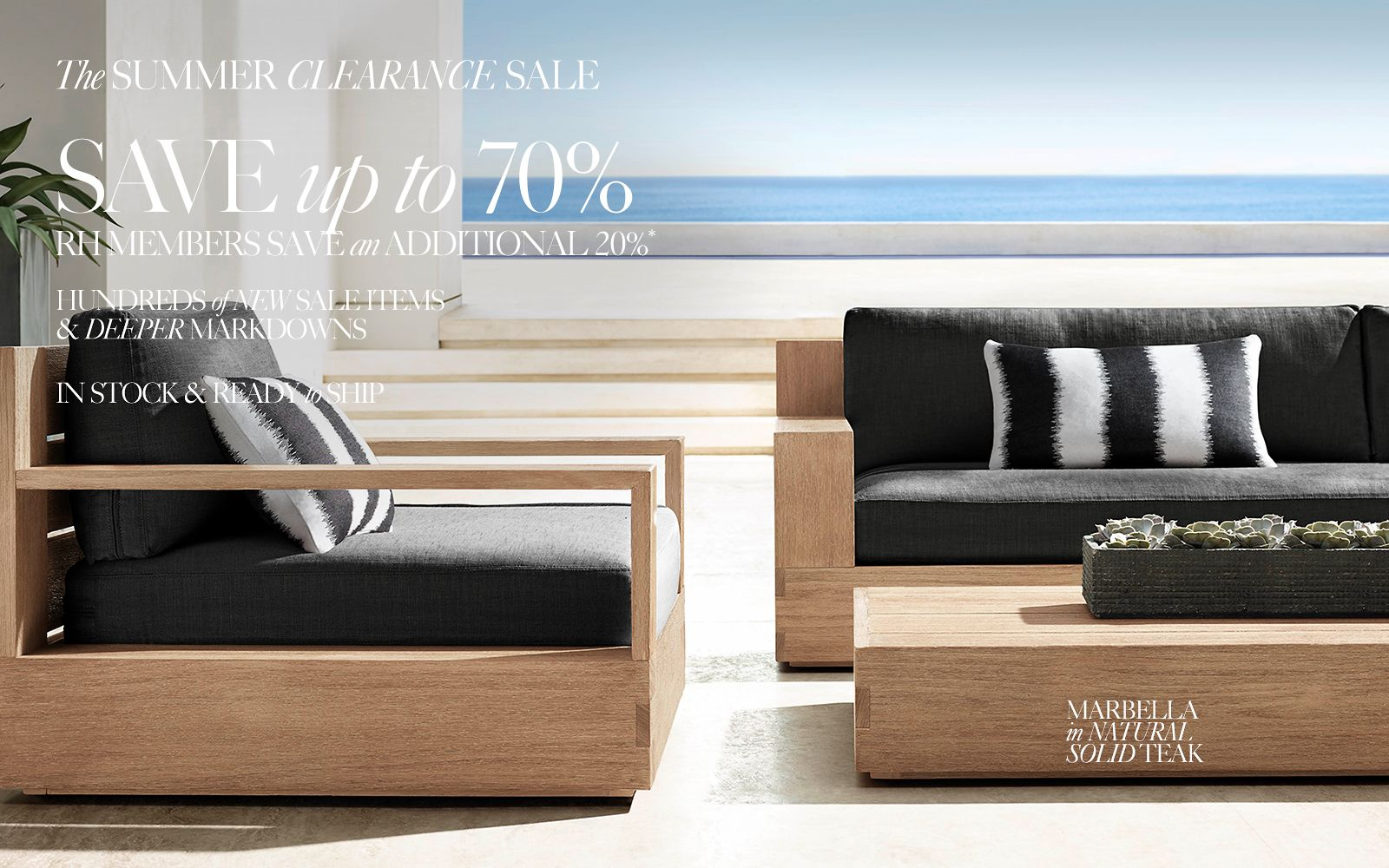 Summer Savings. Save up to 60% on hundreds of items. Shop the Marbella Outdoor Collection.