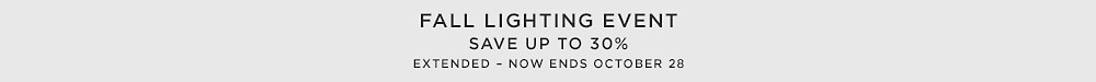 Fall Lighting Event - Save up to 30% for a limited time