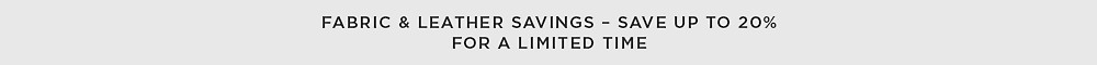 Save Hundreds on Fabric & Leather - For a Limited Time